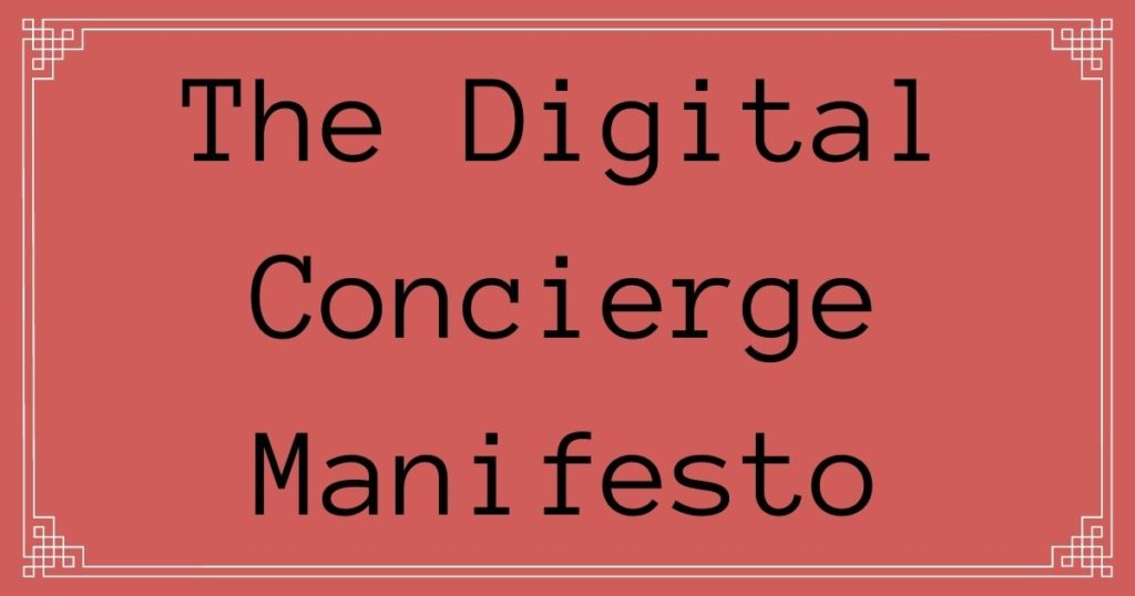 The Digital Concierge Manifesto